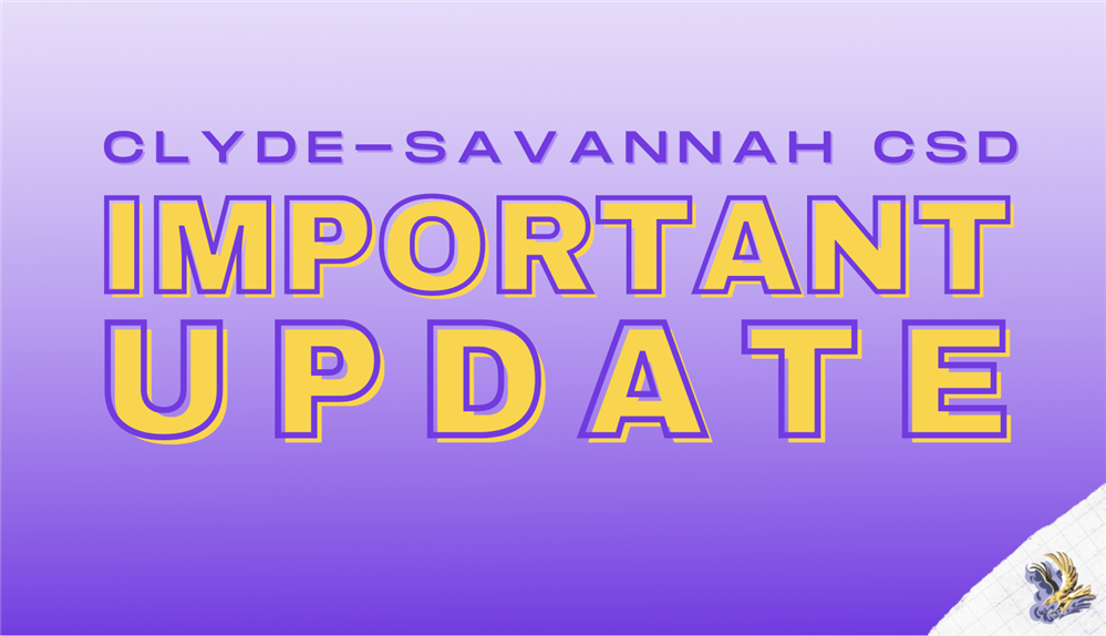 Additional Update from Clyde-Savannah CSD Superintendent